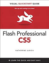 Flash Professional CS5 for Windows and Macintosh: Visual QuickStart Guide (Visual QuickStart Guides)