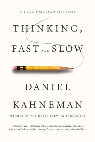 Thinking, Fast and Slow by Kahneman, Daniel (2013) Paperback