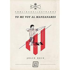 Yo me voy al Manzanares (Hooligans Ilustrados nº 6)