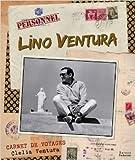 LINO VENTURA, CARNET DE VOYAGES de CLELIA VENTURA ( 24 octobre 2012 )