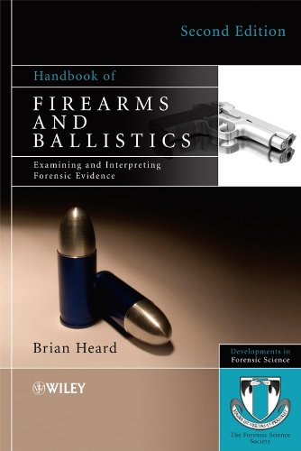 Handbook of Firearms and Ballistics: Examining and Interpreting Forensic Evidence (Developments in Forensic Science)
