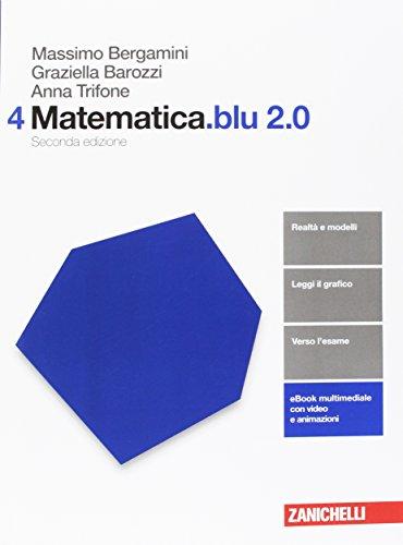 Matematica.blu 2.0. Per le Scuole superiori. Con aggiornamento online: 4