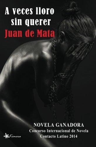 A veces lloro sin querer eBook: de Mata, Juan: Amazon.es: Tienda ...