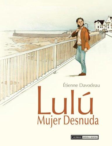 Descargar Libro Lulú Mujer Desnuda (Novela gráfica) de Étienne Davodeau