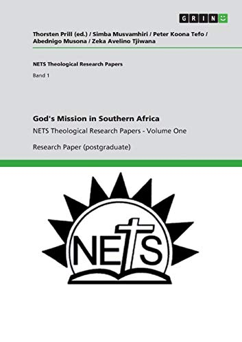 God's Mission in Southern Africa: NETS Theological Research Papers - Volume One