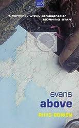 Evans Above (A&B Crime) by Rhys Bowen (1999-04-26)