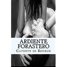 Ardiente Forastero: Romance er?tico contempor?neo (Spanish Edition) by Cathryn de Bourgh (2014-02-07)