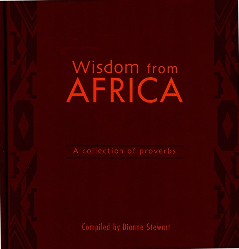 Wisdom From Africa A Collection Of Proverbs
