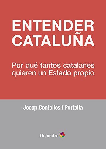 Entender Cataluña: Por qué tantos catalanes quieren un Estado propio (Horizontes)