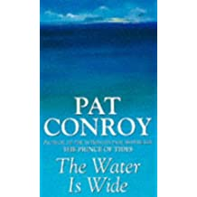 By Pat Conroy The Water is Wide (New edition) [Paperback]