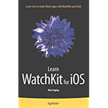 [(Learn WatchKit for iOS)] [By (author) Kim Topley] published on (July, 2015)