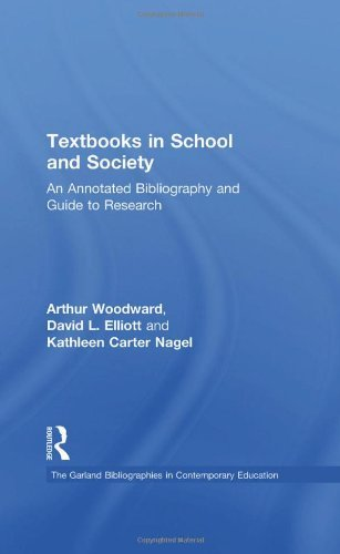 Textbooks in School and Society: An Annotated Bibliography & Guide to Research (Garland Bibliographies in Contemporary Education) by Arthur Woodward (1988-02-19)