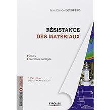 Résistance des matériaux: Cours - Exercices corrigés.