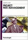 eBook Gratis da Scaricare Project risk management Analisi e gestione dei rischi di progetto (PDF,EPUB,MOBI) Online Italiano