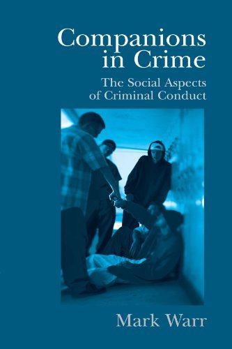 Companions in Crime: The Social Aspects of Criminal Conduct (Cambridge Studies in Criminology) by Mark Warr (2002-04-11)