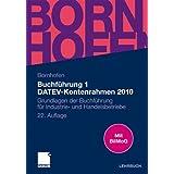 Buchführung 1 DATEV-Kontenrahmen 2010: Grundlagen der Buchführung für Industrie- und Handelsbetriebe (Bornhofen Buchführung 1 LB)