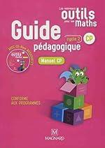 Mathématiques CP Cycle 2 Les nouveaux outils pour les maths - Guide pédagogique (1Cédérom) de Patrice Gros