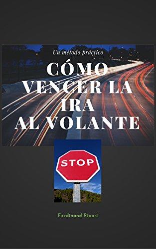 Cómo vencer la ira al volante: Un método práctico (Ferdinand) (Spanish Edition) Como Volant