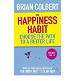 TheHappiness Habit by Colbert, Brian ( Author ) ON Mar-01-2010, Paperback
