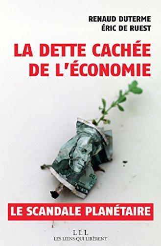 La dette cache de l'conomie: Un scandale plantaire