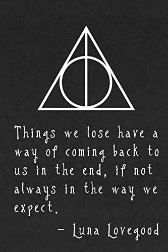 Things we love have a way of coming back to us in the end: Luna Lovegood - Harry potter Notebook/Journal with Quote from the book