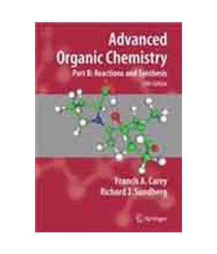 Advanced Organic Chemistry: Reaction And Synthesis (Part B)