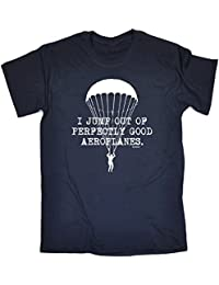 123t Mens I JUMP OUT OF PERFECTLY GOOD AEROPLANES Loose Fit T-shirt