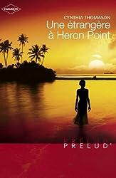 Une étrangère à Heron Point (Harlequin Prélud') (Prelud' t. 53)