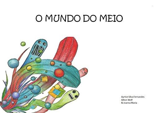 O Mundo do meio (Portuguese Edition) por Ayrton Silva Fernandes