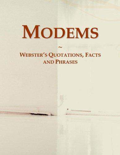 Modems: Webster's Quotations, Facts and Phrases