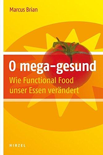 O mega-gesund: Wie Functional Food unser Essen verändert Funktionelle Lebensmittel