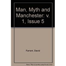 Man, Myth and Manchester: v. 1, Issue 5