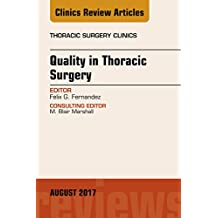 Quality in Thoracic Surgery, An Issue of Thoracic Surgery Clinics, E-Book