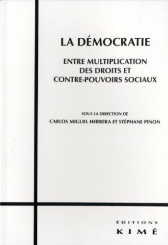 La dmocratie, entre multiplication des droits et contre-pouvoirs sociaux