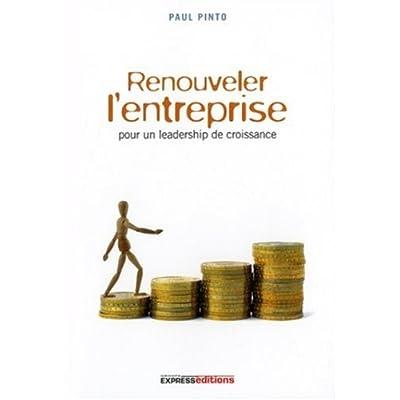 Renouveler l'entreprise : Pour un leadership de croissance