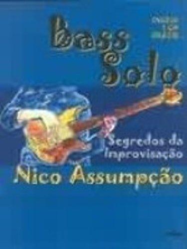 Bass Solo. Segredos Da Improvisacao