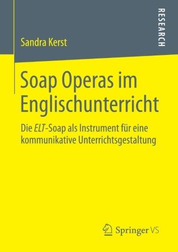 soap-operas-im-englischunterricht-die-elt-soap-als-instrument-fur-eine-kommunikative-unterrichtsgest