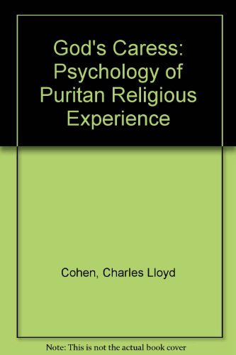 gods-caress-the-psychology-of-puritan-religious-experience-by-charles-lloyd-cohen-1988-12-15