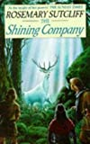 The Shining Company (Red Fox Older Fiction) by Rosemary Sutcliff (1991-06-20)