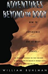 Adventures Beyond the Body: How To Experience out of Body Travel