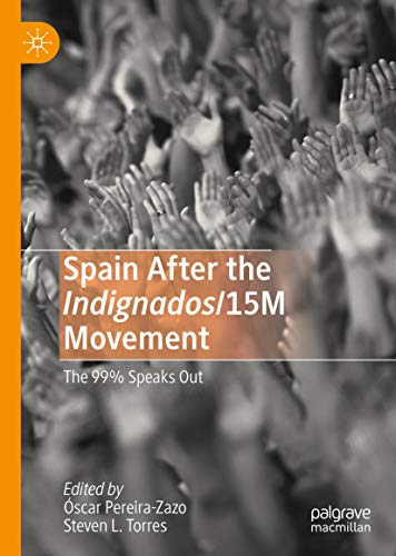 Spain After the Indignados/15M Movement: The 99% Speaks Out (English Edition)
