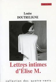 Lettres intimes d'Élise M. par Louise Doutreligne