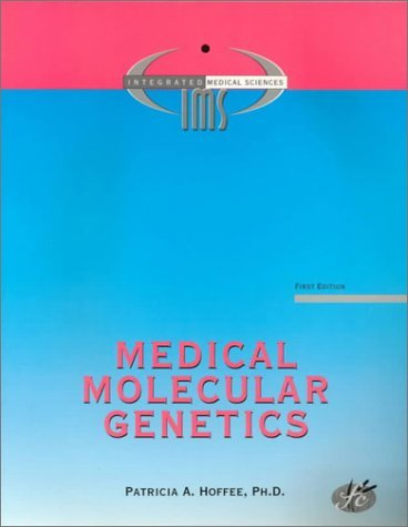Molecular and Human Genetics (Integrated medical sciences) by P. A. Hoffee (1998-02-12)