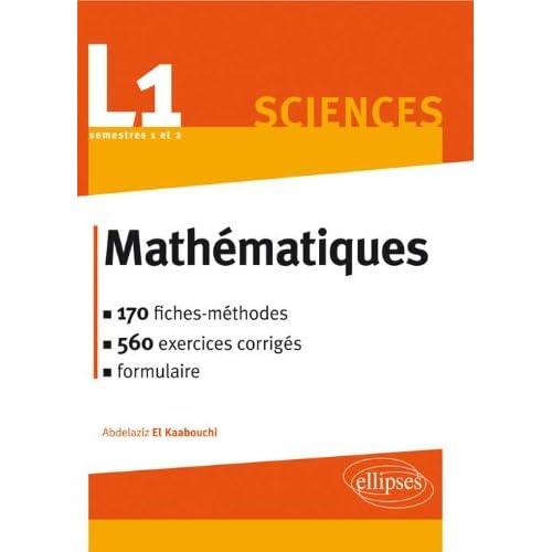 L1 Sciences Mathématiques 170 Fiches-Méthodes 560 Exercices Corrigés Formulaire Semestre 1 & 2