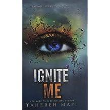 Ignite Me (Shatter Me)