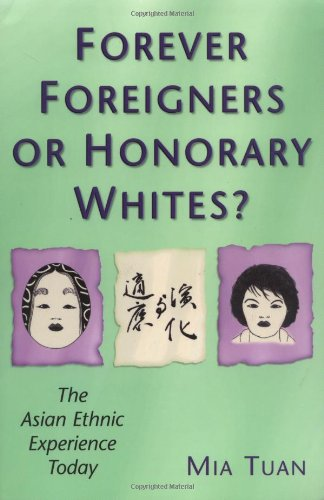 Forever Foreigners or Honorary Whites?: The Asian Ethnic Experience Today