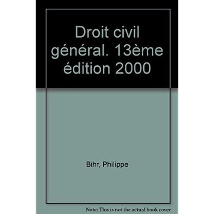 Droit civil : introduction, personnes, famille, biens, obligations, 13e édition