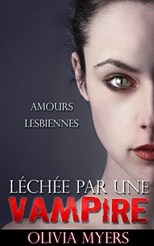 AMOURS LESBIENNES: Lche par une vampire (Histoire de vampire) (Fantastique  Littrature sentimentale)
