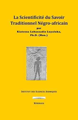 La Scientificité du Savoir Traditionnel Négro-africain