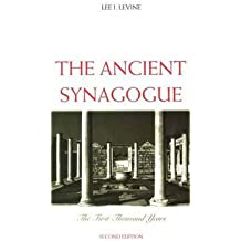 By Lee I Levine ( Author ) [ Ancient Synagogue: The First Thousand Years By Oct-2005 Paperback